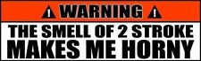 Bumper Sticker 2 Stroke Makes Me Horny Funny Motorcycle Decal 2 PACK029