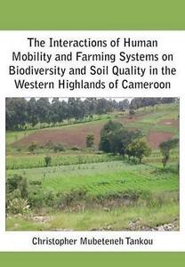 The Interactions of Human Mobility and Farming Systems on Biodiversity and Soil