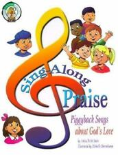 Sing-Along Praise: Piggyback Songs About