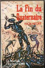 LE RAYON FANTASTIQUE n°90 ¤ YVON HECHT ¤ LA FIN DU QUATERNAIRE ¤ EO 1962