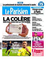 Le PARISIEN (75)23/08/2017*NEYMAR & ZLATAN*Hollande leçon MACRON*Colère THYROÏDE