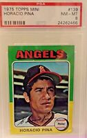 1975 Topps Mini Card #139 HORACIO PINA  Angels PSA 8 nm-mt