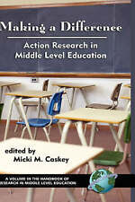Making a Difference: Action Research in Middle Level Education (Handbook of Rese