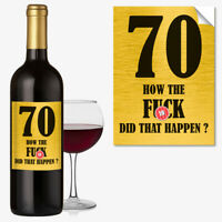 Funny 70th Birthday 70 Today Wine Bottle Label Rude Gift For Men Women #1056