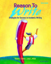Reason To Write Intermediate:  Strategies for Success in Academic-ExLibrary