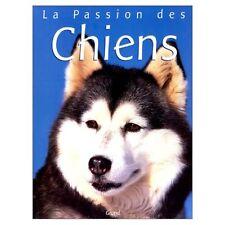Beau livre animaux, La passion des chiens