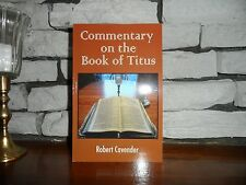 Commentary on the Book of Titus by Robert Cavender (2017, Paperback)