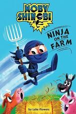 Ninja on the Farm (Scholastic Reader, Level 1: Moby Shinobi)-ExLibrary