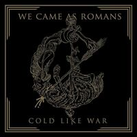 WE CAME AS ROMANS - COLD LIKE WAR   CD NEU