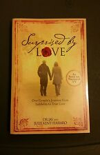 Surprised by Love : One Couple's Journey from Infidelity to True Love by Jay...