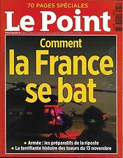 LE POINT N°2255 26/11/2015 ATTENTATS/ COMMENT LA FRANCE SE BAT/ MONTAGNE/ LIVRES