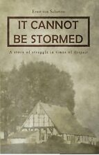 It Cannot Be Stormed by Ernst von Salomon (2011, Paperback)