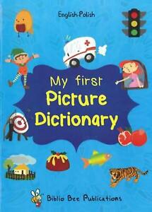 My First Picture Dictionary: English-polish With Over 1000 Words by Maria Watson