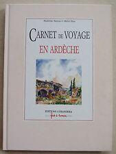 Carnet de Voyage En Ardèche M BURIEAU ill Michel RIOU éd Curendera 1992