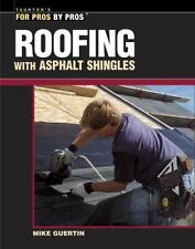 Roofing with Asphalt Shingles (For Pros By Pros)-ExLibrary