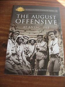 AUSTRALIAN ARMY CAMPAIGNS SERIES #10  AUGUST OFFENSIVE ANZAC 1915 DAVID CAMERON