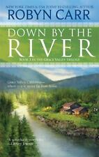 Down by the River by Robyn Carr (2010, Paperback)