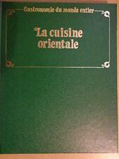 COLLECTION : GASTRONOMIE DU MONDE ENTIER - la cuisine orientale
