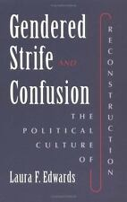 Gendered Strife and Confusion: The Political Culture of Reconstruction (Women i