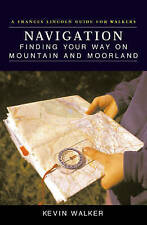 Navigation: Finding Your Way on Mountain and Moorland, Acceptable, Kevin Walker,