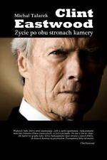 Clint Eastwood. Zycie Po Obu Stronach Kamery by Michal Talarek (2012, Paperback)