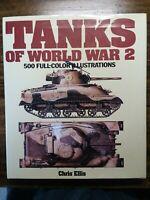 Tanks of World War 2, 500 Full Color Illustrations Chris Ellis HB 1981
