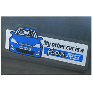 Ford Focus RS  'My other car is a' ( Mk1 ) WINDOW sticker decal rally