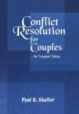 Conflict Resolution for Couples by Paul R. Shaffer (2005, Hardcover)