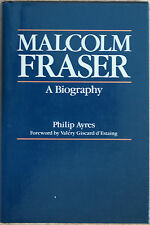 MALCOLM FRASER A BIOGRAPHY