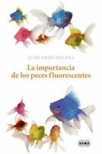 La importancia de los peces fluorescentes (Spanish Edition)