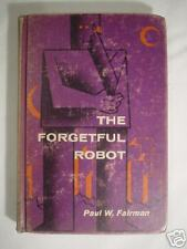 THE FORGETFUL ROBOT  Paul W. Fairman 1st Edition 1968 HC Sci-Fi