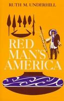 Red Man's America: A History of Indians in the United States: By Underhill, R...