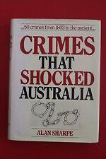 CRIMES THAT SHOCKED AUSTRALIA by Alan Sharpe - 50 Crimes from 1803 (HC/DJ 1982)