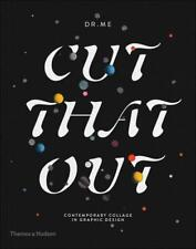 Cut That Out: Contemporary Collage in Graphic Design by DR.ME | Paperback Book |
