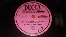 JEANNIE PIERSON Yes, It's Been So Long/ Run Em Off NM! PROMO 78 Decca 28967