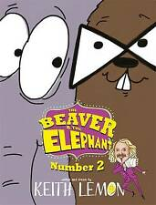 The Beaver and the Elephant Number Two (The Beav, Lemon, Keith, New