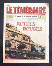 Le Téméraire n°21. Autels Rouges. 15 novembre 1943. VICA, ERIK, GIRE, POIVET....