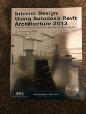 NEW- Interior Design Using Autodesk Revit Architecture 2013, ISBD: 9781585037490