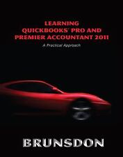 Learning QuickBooks Pro and Premier Accountant 2011: A Practical Approach and Qu
