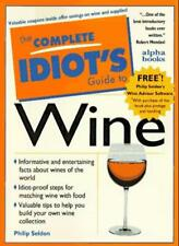 C I G: To Wine: Complete Idiot's Guide (Complete Idiot's Guides),Philip Seldon