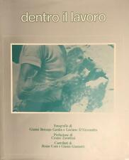 BERENGO GARDIN Gianni; D'ALESSANDRO Luciano, Dentro il lavoro. Electa 1978