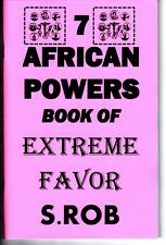 THE 7 AFRICAN POWERS BOOK OF EXTREME FAVOR seven orishas S. Rob