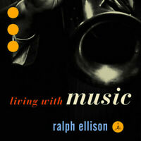 Various Artists - Ralph Ellison: Living With Music [New CD]