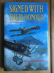Signed with Their Honour: Chivalry in Air Warfare by Piet H. Meirjering...