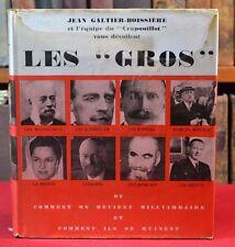 """Les """"Gros"""" Comment on Devient Milliardaire et Ruinent Galtier-Boissiere"""