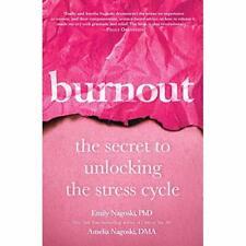 Burnout: The Secret to Unlocking the Stress Cycle - Hardback NEW Nagoski, Emily