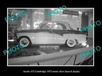 OLD LARGE HISTORIC PHOTO OF AUSTIN A55 CAMBRIDGE 1955 MOTOR SHOW LAUNCH DISPLAY
