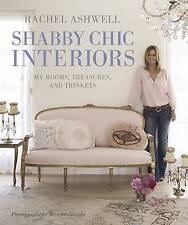 Rachel Ashwell's Shabby Chic Interiors, Rachel Ashwell, Good, Hardcover