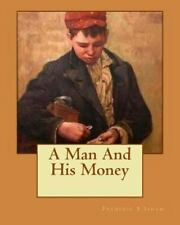 A Man and His Money by Frederic Isham (1912, Paperback)