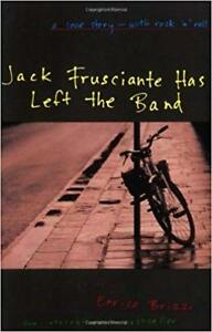 Jack Frusciante Has Left the Band: A Love Story- with Rock 'n' Roll Paperback